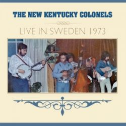 The New Kentucky Colonels Live in Sweden 1973